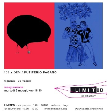Putiferio Pagano - Dem e 108 - Limited No Art Gallery - Milano