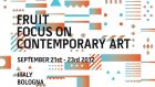 Fruit - Focus on contemporary art // 21-23 settembre 2012