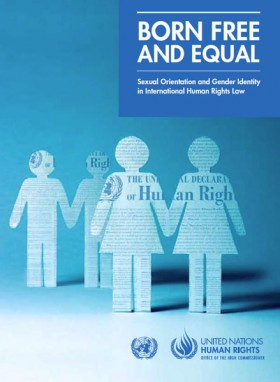 Born Free and Equal. Sexual Orientation and Gender Identity in International Human Rights Law